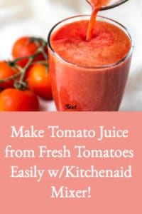 Make Tomato Juice from Fresh Tomatoes Easily (w/Kitchenaid Mixer)