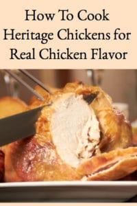 How To Cook Heritage Chickens for Real Chicken Flavor